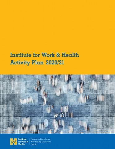Cover of Institute for Work & Health 2020-21 Activity Plan